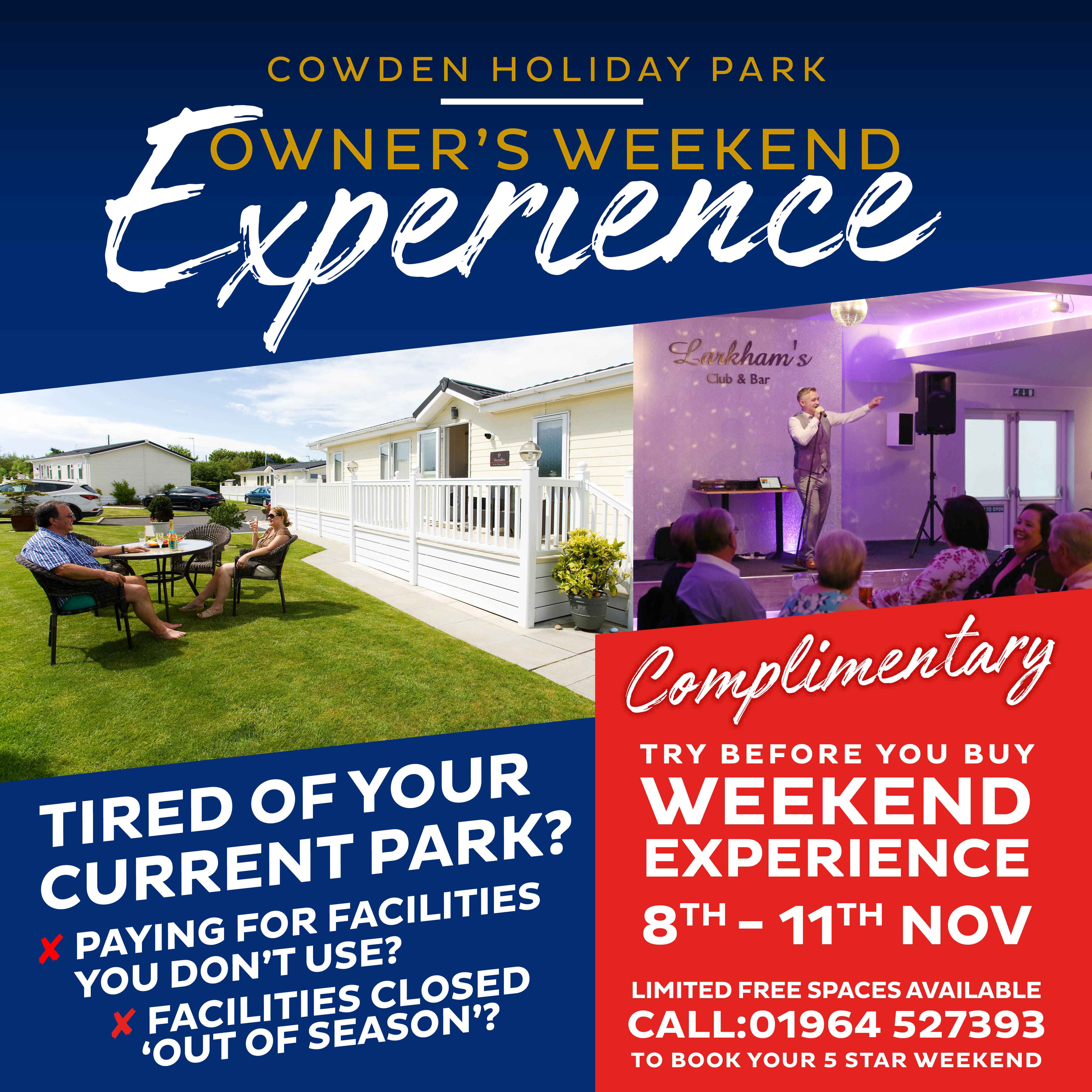 Cowden Holiday Park Owners Weekend Experience. Tired of your current park? Rising Site Fees? Facilities closed 'out of season'? Complimentary try before you buy weekend experience 8th - 11th Nov. Limited free spaces available. Call 01964 527393 to book your 5 star weekend.